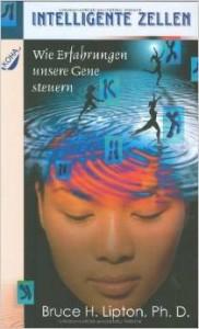Intelligente Zellen - Bruce Lipton